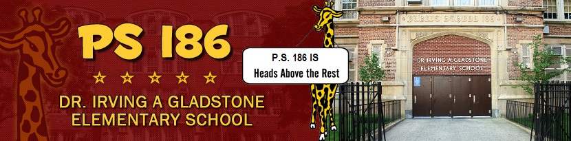 PS 186  Dr. Irving A Gladstone Elementary School Home Page