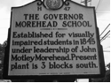 NC Highway Historical Marker The Governor Morehead School Established for visually impaired students in 1845 under leadership of John Motley Morehead. Present plant is 3 blocks south.