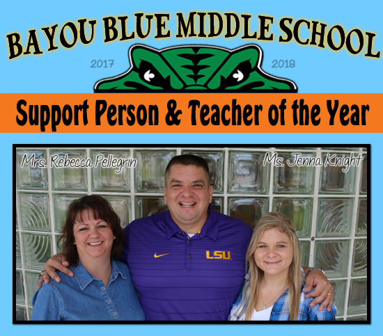 Support Person & Teacher of the Year:  Mrs. Rebecca Pellegrin & Ms. Jenna Knight